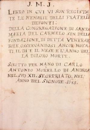 Il libro dei morti  dei fratelli defunti della congregazione del Carmine  La prima pagina dei uno dei documenti storici più importanti  della cittadina bagnarese presenti in loco  1685