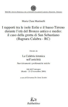 I rapporti tra le isole Eolie e il basso Tirreno durante l'età del Bronzo antico e medio: il caso della grotta di San Sebastiano (Bagnara Calabra - RC) Maria Clara Martinelli