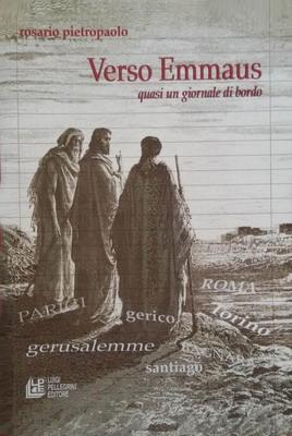 Verso Emmaus  Un libro di Mons. Rosario Pietropaolo